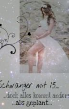 Schwanger mit 16→Doch alles kommt anders, als geplant by ycul_h