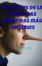 No te fíes de la gente: las mentiras más comunes by lulugreat