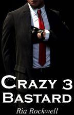 Crazy bastard 3 / Безумный ублюдок 3 by Ria_Rockwell