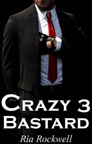Crazy bastard 3 / Безумный ублюдок 3