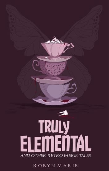 Truly Elemental: And Other Retro Faerie Tales