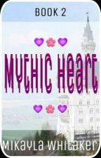 Mythic Heart (Book 2) by Ocean_Girl_