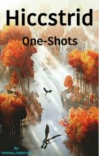 Hiccstrid One-Shots by Toothless_NightFury1