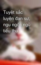Tuyệt sắc luyện đan sư, ngu ngốc ngũ tiểu thư by mew_ngoc_th2405