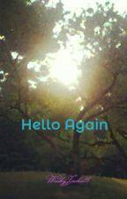 Hello Again (ON HOLD) by WackyJackie111