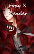 Foxy X Animatronic!Reader by yuuki4