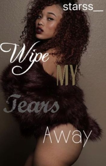 Wipe My Tears Away (YG LOVE STORY) Book 3