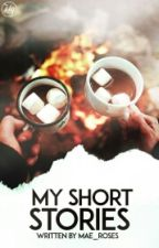 My Short Stories #FreeYourShorts by MAE_ROSES