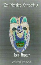 Za Maską Strachu by WilkorDirewolf