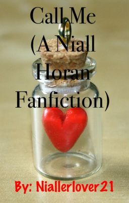 Call Me ( A Niall Horan FanFiction )