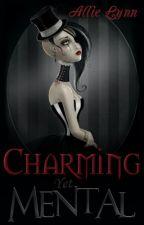 Charming Yet Mental by LifeLustingDreamer
