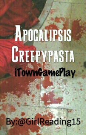 Apocalipsis Creepypasta©. (iTownGamePlay) by AimeParqui
