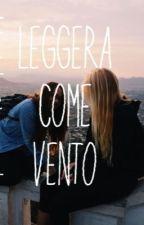 Leggera come vento. by ginnyweasleey
