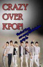 Crazy over KPOP by multiplepsychooo
