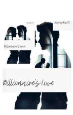 Billionaire's Love by nisasha325
