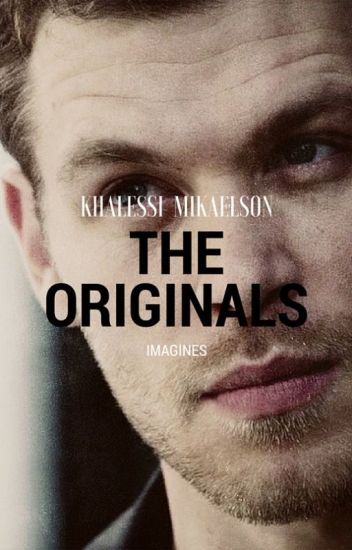 THE ORIGINALS IMAGINES