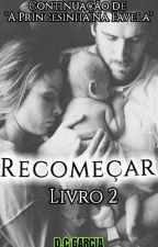 Recomeçar by miiisgarcia