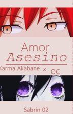 Amor Asesino (Karma Akabane x OC) by Sabrin02