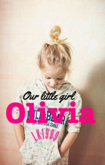 Our little girl Olivia  A Fifth Harmony Fanfic