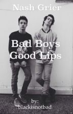 Bad boys.Good lips. - Nash Grier by blackisnotbad