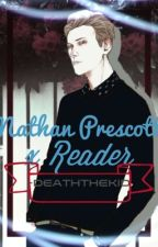 Nathan Prescott x Reader |Discontinued| by -DeathTheKid
