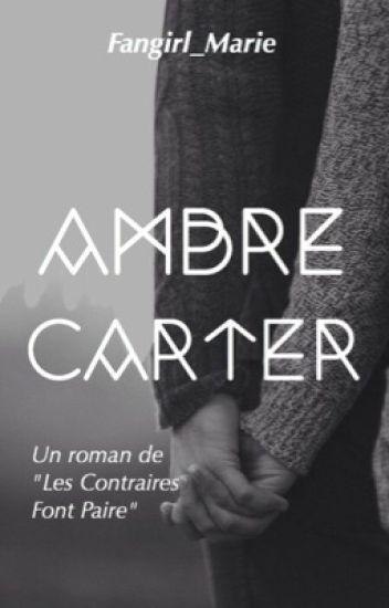 Ambre Carter ~ Un roman de 'Les Contraires Font Paire'