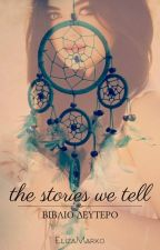 The Stories We Tell Book 2 by ElizaMarko