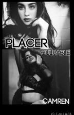 Placer Culpable; camren ( EN EDICIÓN ) by brookehardx