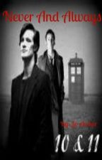 Never and Always (Sequel to Forever Yours. A Doctor Who Fanfic.) by SociopathInABox