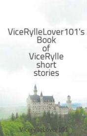 ViceRylleLover101's Book of ViceRylle short stories by VicerylleLover101