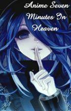 Anime 7 Minutes In Heaven by Otaku-Tulip