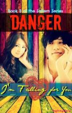 SaiLem Three {DANGER: I'm Falling For You} by hunnydew