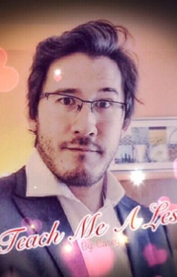 Teach Me A Lesson: A Markiplier X Reader