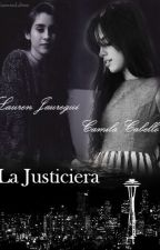 La justiciera (Camren) by Cxmrenlifexx