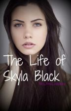 The Life of Skyla Black by Mrs_Fred_Weasley