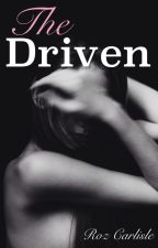 The Driven > H.S by RozCarlisle