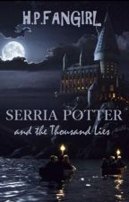 Serria Potter and the Thousand Lies [ON HOLD] by --Harry-Potter--