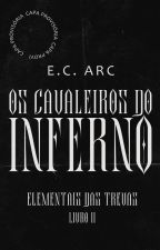 Elementais das Trevas - Os Cavaleiros do Inferno #2 by MiyuKobacchi
