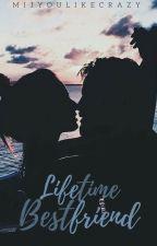 Lifetime Bestfriend by mijyoulikecrazy