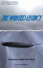 The Winged Legacy: A Maximum Ride Fan Fiction by book_adrenaline