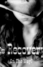 Is Recovery On The Way? by MeganJeanWick