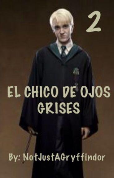 El Chico De Ojos Grises (Draco Malfoy) (SEGUNDA TEMPORADA)