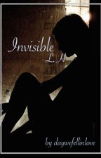 Invisible - l.h by daywefellinlove