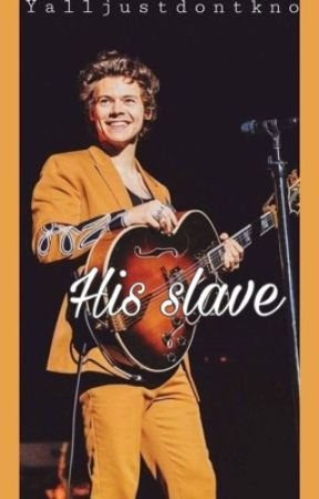 Harry Styles sex slave. by yalljustdontkno