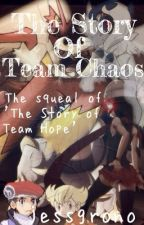 The Story of Team Chaos (Pokémon Fanfiction)(Sequel to The Story of Team Hope) by jessgrono