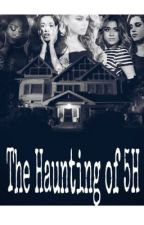 The Haunting Of 5H by Jauregui_Cabello456