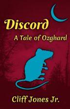 Discord: A Tale of Ozghard 🐇 by CliffJonesJr