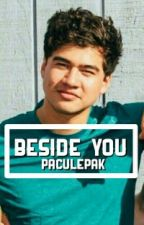 Beside You [c.h]✔ by paculepak