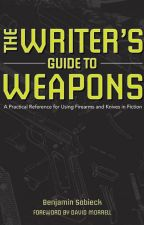 The Writer's Guide to Weapons (Writer's Digest Books) EXCERPT by BenSobieck