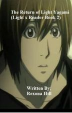 The Return of Light Yagami (Light x Reader Book 2) by RexonaHill